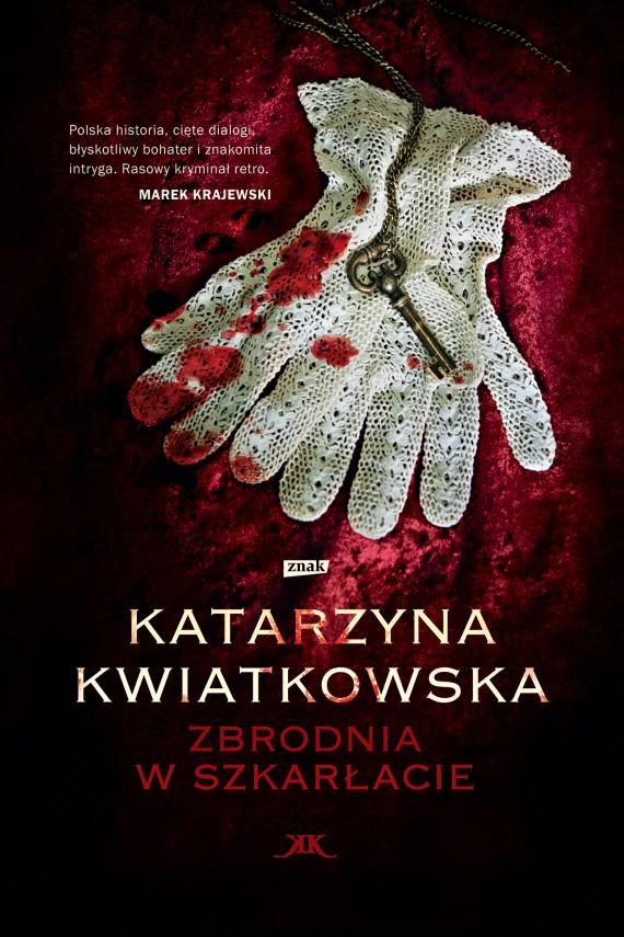 okładka Zbrodnia w szkarłacieebook | EPUB, MOBI | Katarzyna Kwiatkowska