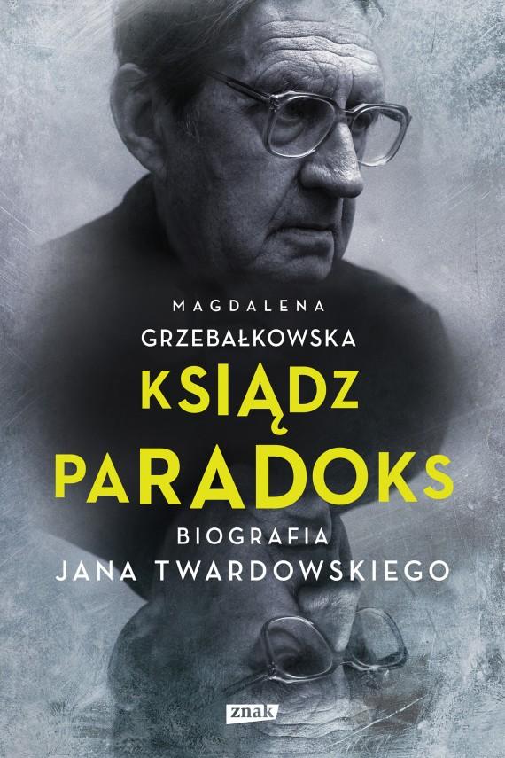 okładka Ksiądz Paradoks. Biografia Jana Twardowskiegoebook | EPUB, MOBI | Magdalena Grzebałkowska