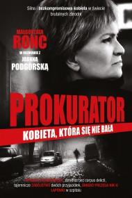 okładka Prokurator. Kobieta, która nie bała się morderców. Ebook | papier | Joanna Podgórska, Małgorzata Ronc
