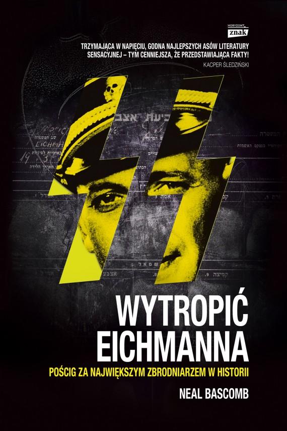 okładka Wytropić Eichmanna. Ebook | EPUB, MOBI | Neal Bascomb