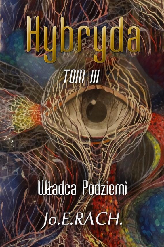 okładka Hybryda. Tom III. Władca Podziemi. Ebook | EPUB, MOBI | Jo.E. RACH.
