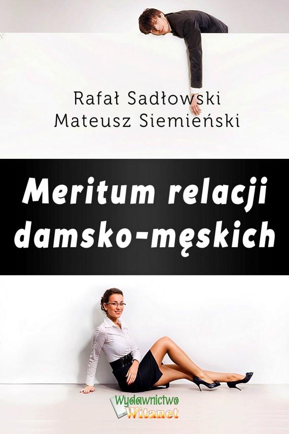 okładka Meritum relacji damsko-męskich. Ebook | EPUB, MOBI | Rafał Sadłowski, Mateusz Siemieński