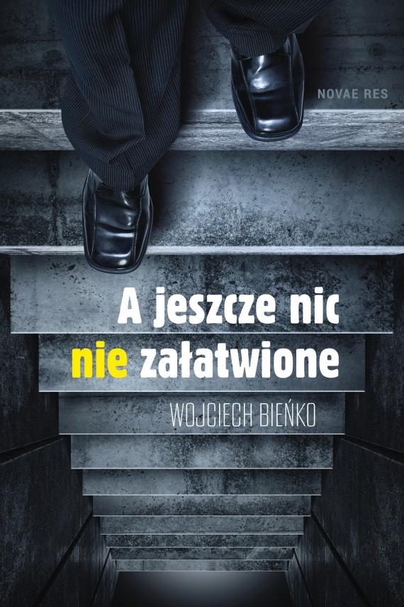 okładka A jeszcze nic nie załatwione. Ebook | EPUB, MOBI | Wojciech  Bieńko
