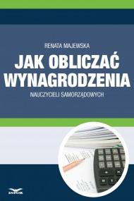 okładka Jak obliczać wynagrodzenie nauczycieli samorządowych. Ebook | PDF | Renata Majewska