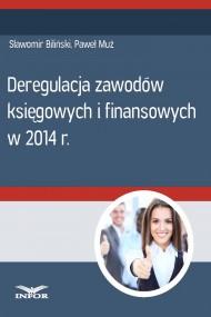 okładka Deregulacja zawodów księgowych i finansowych w 2014 r.. Ebook   PDF   Paweł Muż, Sławomir Biliński