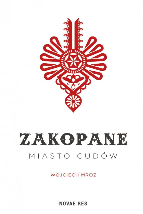 okładka Zakopane - miasto cudów. Ebook | EPUB, MOBI | Wojciech  Mróz