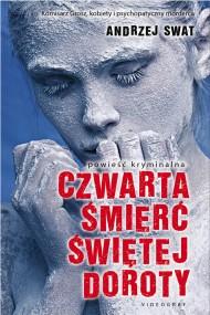 okładka Czwarta śmierć Świętej Doroty. Ebook | EPUB,MOBI | Andrzej  Swat