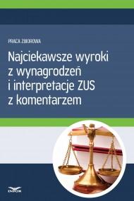 okładka Najciekawsze wyroki z wynagrodzeń i interpretacje ZUS z komentarzem. Ebook | PDF | Praca zbiorowa