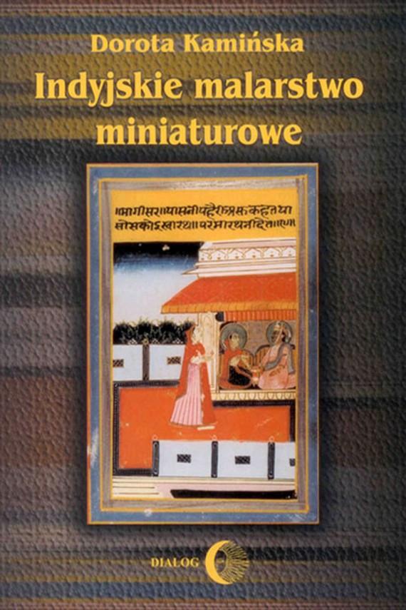 okładka Indyjskie malarstwo miniaturoweebook | EPUB, MOBI | Dorota  Kamińska