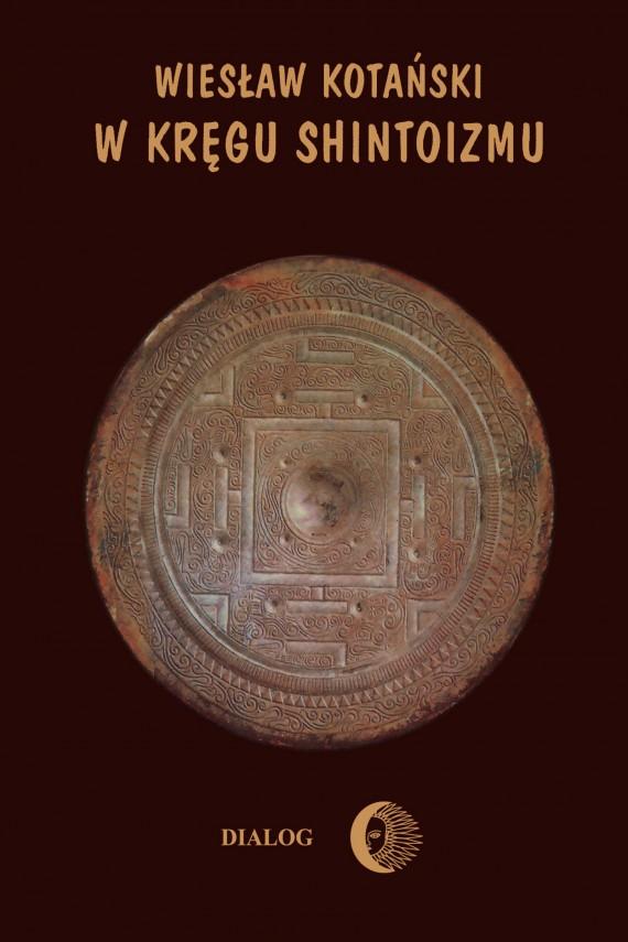 okładka W kręgu shintoizmu. Tom 1 Przeszłość i jej tajemnice. Ebook | EPUB, MOBI | Wiesław Kotański