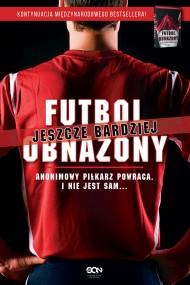 okładka Futbol jeszcze bardziej obnażony, Ebook   Anonimowy  piłkarz