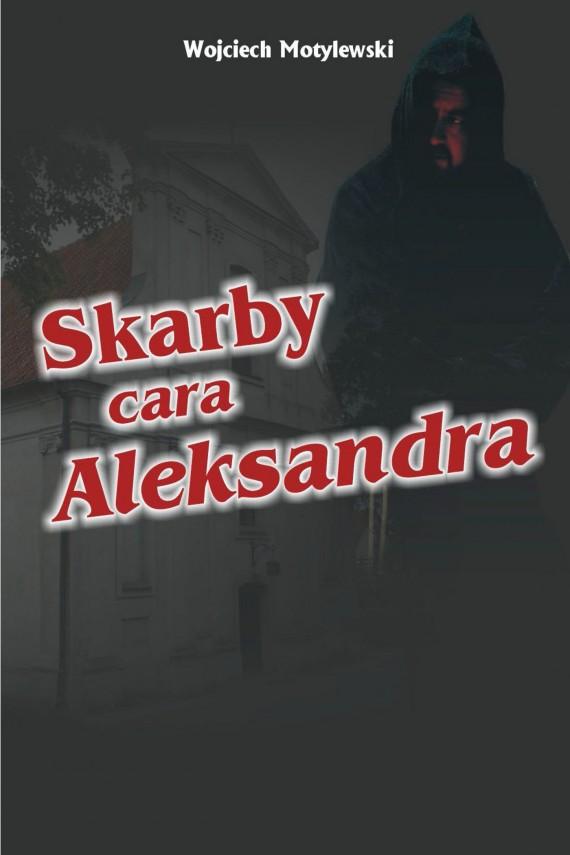 okładka Skarby cara Aleksandra. Ebook | EPUB, MOBI | Wojciech  Motylewski