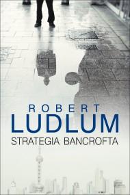 okładka Strategia Bancrofta. Ebook | EPUB,MOBI | Robert Ludlum