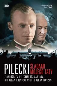 okładka Pilecki. Śladami mojego taty. Ebook   EPUB,MOBI   Bogdan Wasztyl, Mirosław Krzyszkowski