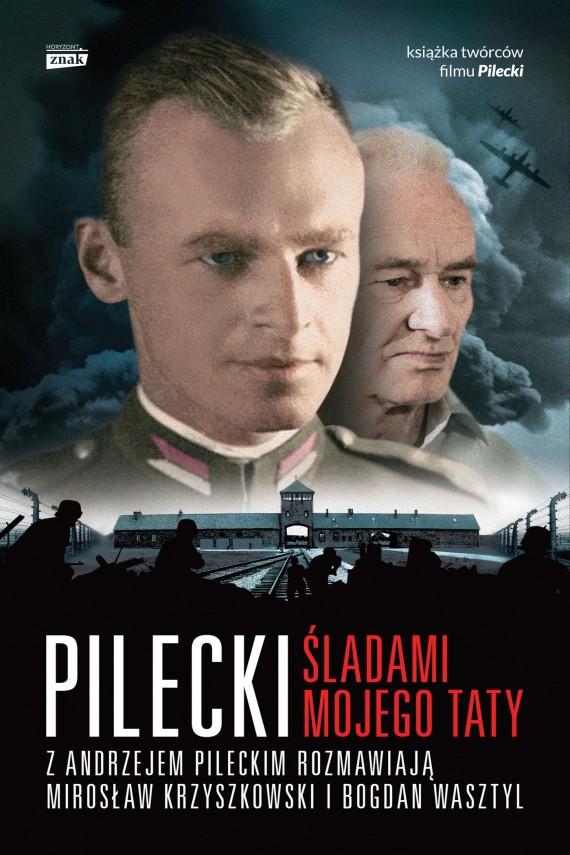 okładka Pilecki. Śladami mojego taty. Ebook | EPUB, MOBI | Bogdan Wasztyl, Mirosław Krzyszkowski