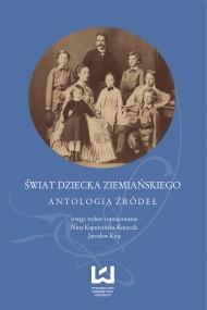 okładka Świat dziecka ziemiańskiego. Antologia źródeł. Ebook | PDF | Nina Kapuścińska-Kmiecik, Jarosław Kita