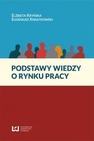 okładka Podstawy wiedzy o rynku pracy. Ebook | PDF | Elżbieta Kryńska, Eugeniusz Kwiatkowski