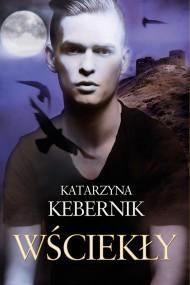 okładka Wściekły. Ebook | EPUB,MOBI | Katarzyna Kebernik