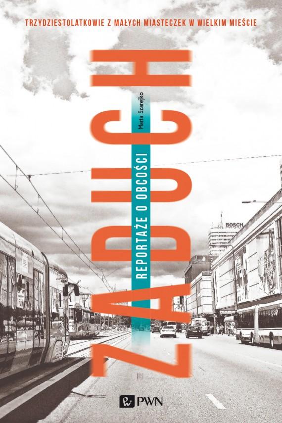 okładka Zaduch. Reportaże o obcości. Ebook | EPUB, MOBI | Marta Szarejko