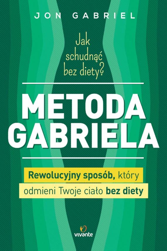 okładka Jak schudnąć bez diety? Metoda Gabriela. Ebook | EPUB, MOBI | Jon Gabriel