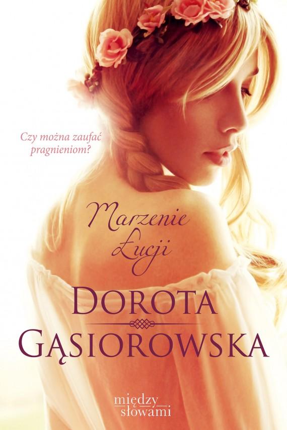 okładka Marzenie Łucjiebook | EPUB, MOBI | Dorota Gąsiorowska