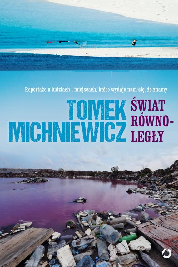 okładka Świat równoległy. Ebook | EPUB, MOBI | Tomek Michniewicz