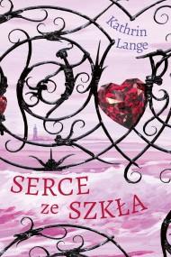 okładka Serce ze szkła. Tom 1. Ebook | EPUB,MOBI | Kathrin Lange