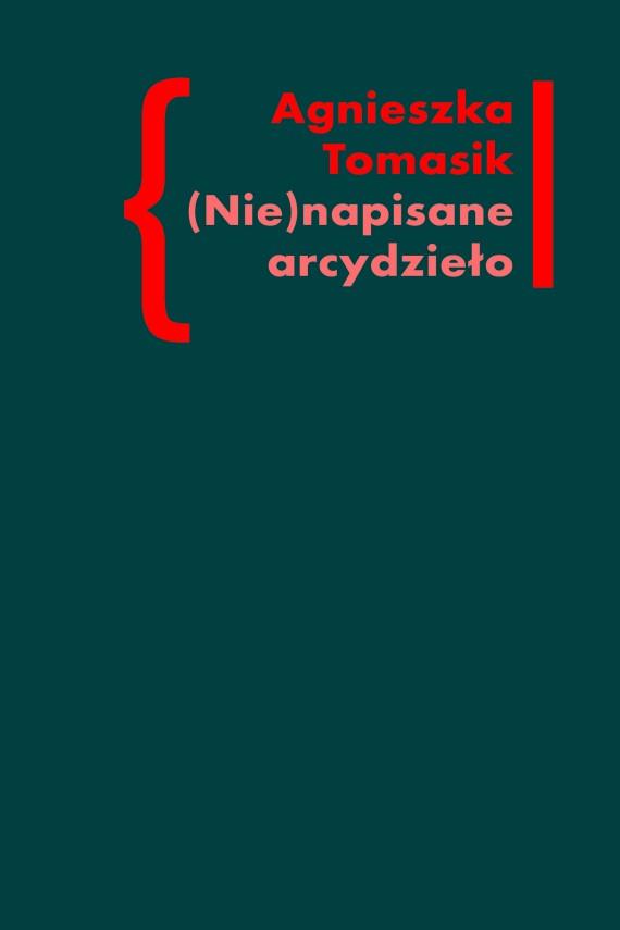"""okładka (Nie)napisane arcydzieło. Znaczenie """"Dziennika"""" w twórczości Andrzeja Kijowskiego. Ebook   EPUB, MOBI   Agnieszka Tomasik"""