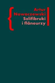 okładka Szlifibruki i flâneurzy. Figura ulicy w literaturze polskiej po 1918 roku, Ebook | Artur Nowaczewski