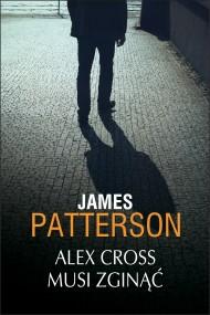 okładka Alex Cross musi zginąć, Ebook | James Patterson