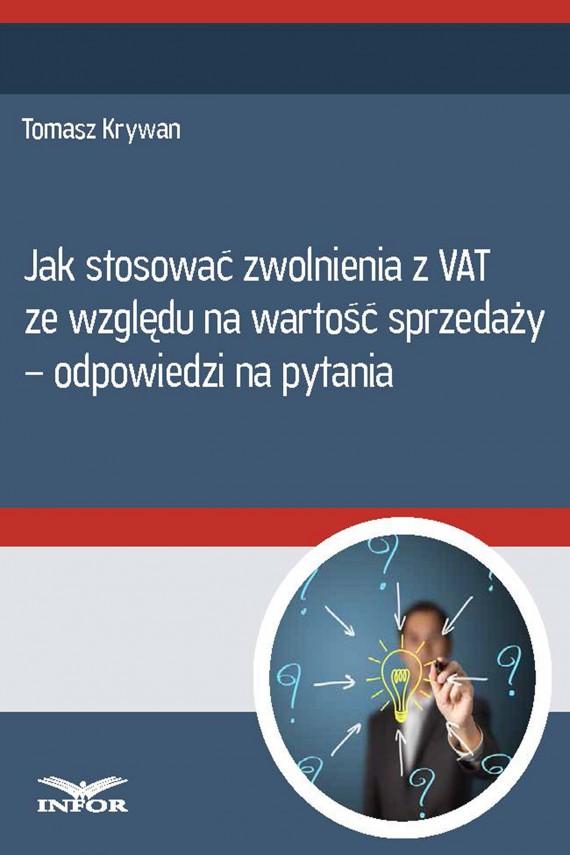 okładka Jak stosować zwolnienia z VAT ze względu na wartość sprzedaży - odpowiedzi na pytania. Ebook   PDF   Tomasz Krywan