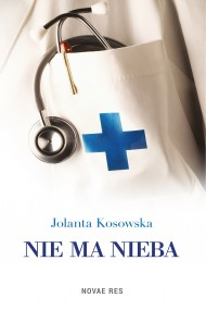 okładka Nie ma nieba. Ebook | EPUB,MOBI | Jolanta Kosowska