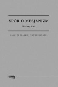 okładka Spór o mesjanizm. Rozwój idei. Ebook | papier | opracowanie zbiorowe opracowanie zbiorowe