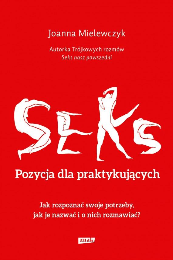 okładka Seks. Pozycja dla praktykującychebook | EPUB, MOBI | Joanna Mielewczyk
