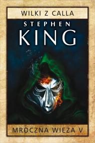 okładka Mroczna Wieża V: Wilki z Calla. Ebook | papier | Stephen King