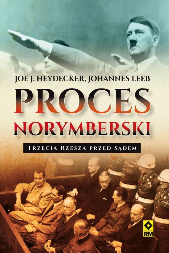 okładka Proces norymberski. Trzecia Rzesza przed sądem. Ebook | EPUB, MOBI | Joe J. Heydecker, Johannes Leeb