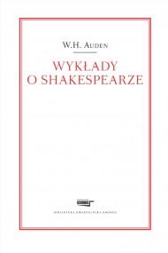 okładka Wykłady o Shakespearze. Ebook | papier | W.H.  Auden, Piotr  Nowak - przekład