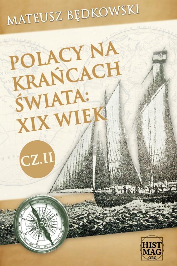 okładka Polacy na krańcach świata: XIX wiek. Część IIebook | EPUB, MOBI | Mateusz Będkowski