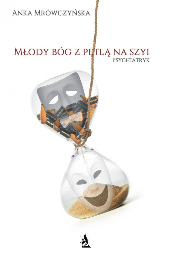 okładka Młody bóg z pętlą na szyi. Psychiatryk. Ebook | EPUB, MOBI | Anka Mrówczyńska