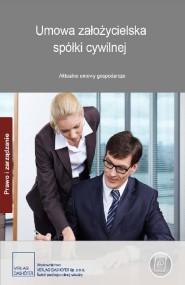 okładka Umowa założycielska spółki cywilnej. Aktualne umowy gospodarcze. Ebook | PDF | autor zbiorowy