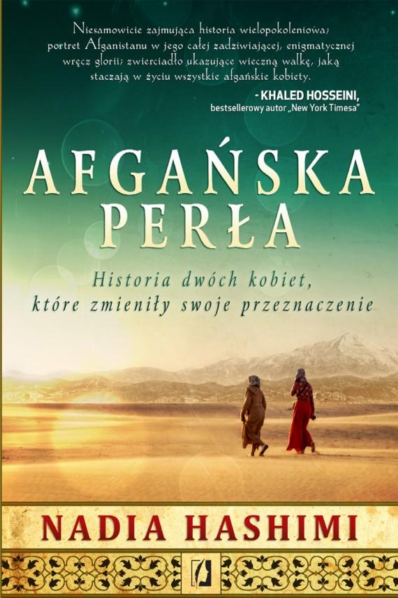 okładka Afgańska perła. Historia dwóch kobiet, które zmieniły swoje przeznaczenie. Ebook | EPUB, MOBI | Nadia Hashimi