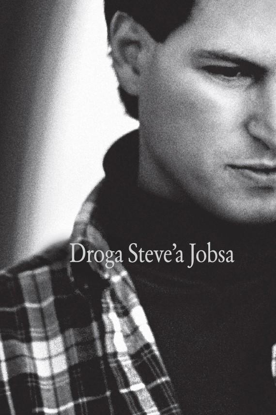okładka Droga Steve'a Jobsa. Ebook | EPUB, MOBI | Schlender Brent, Tetzeli Rick