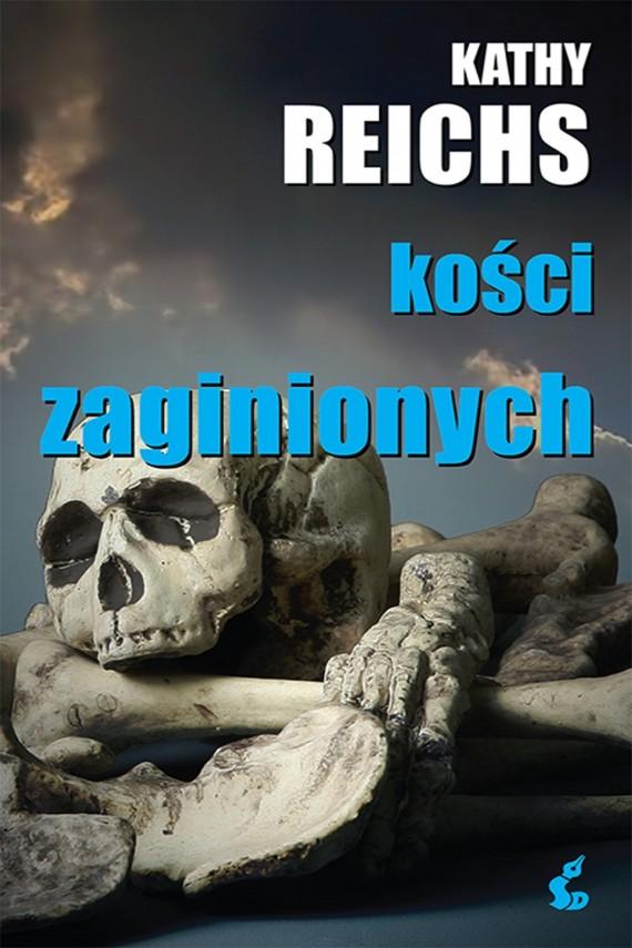 okładka Kości zaginionychebook | EPUB, MOBI | Kathy  Reichs