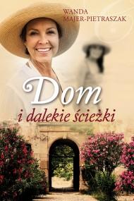 okładka Dom i dalekie ścieżki. Ebook   EPUB,MOBI   Wanda  Majer-Pietraszak