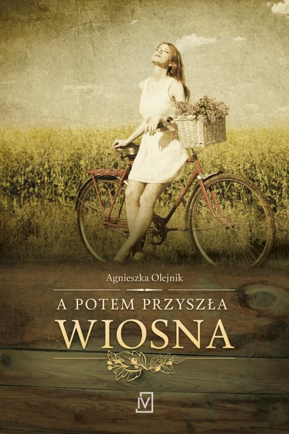 okładka A potem przyszła wiosnaebook | EPUB, MOBI | Agnieszka Olejnik