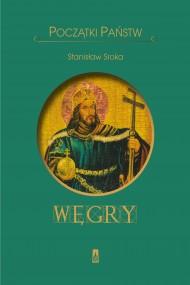 okładka Początki państw. Węgry, Ebook | Stanisław  A. Sroka