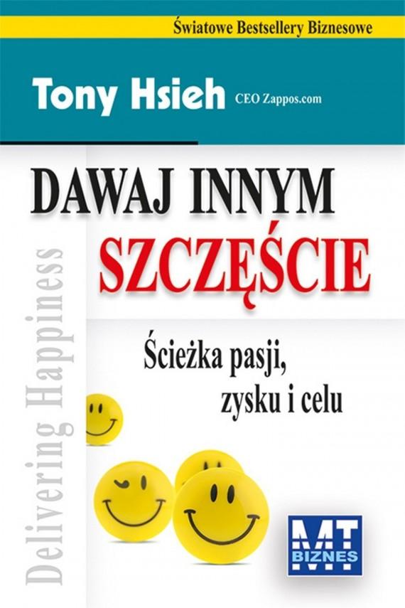 okładka Dawaj innym szczęście. Ebook | EPUB, MOBI | Tony  Hsieh