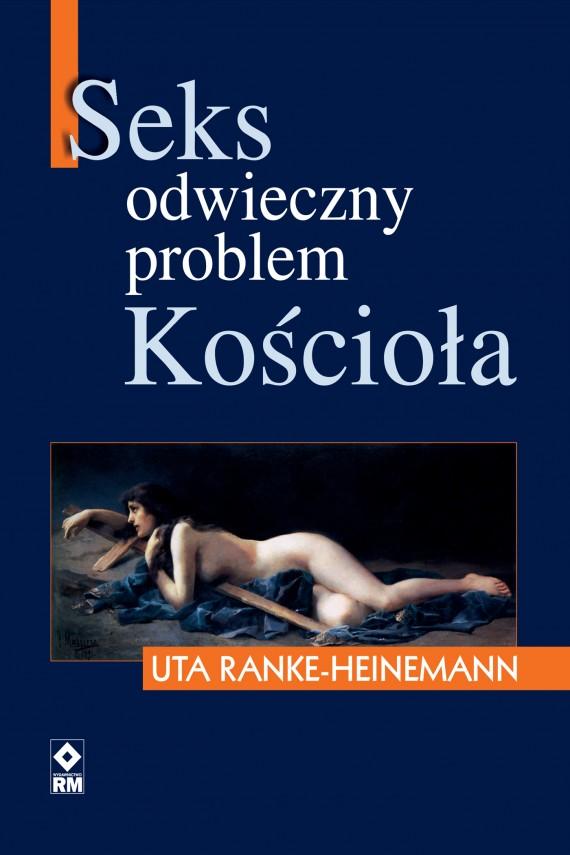 okładka Seks. Odwieczny problem kościołaebook | EPUB, MOBI | Uta Ranke-Heinemann