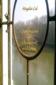 okładka Z Chenonceau do Chaumont nad Loarą Z cyklu - Podróże z Barbarą. Ebook | EPUB,MOBI | Magda Cel