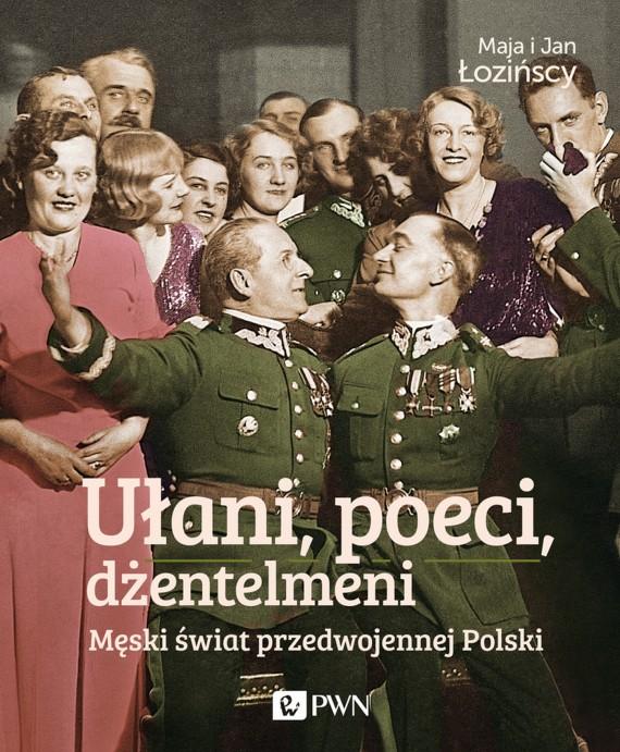 okładka Ułani, poeci, dżentelmeni. Ebook | EPUB, MOBI | Maja  Łozińska, Jan  Łoziński